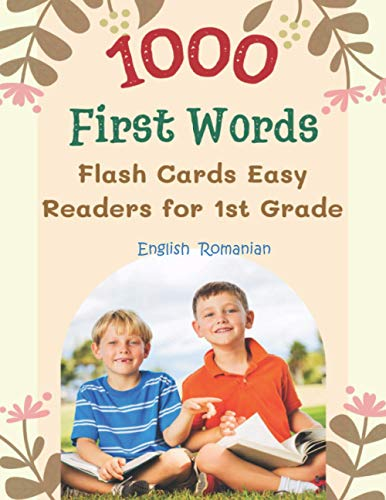 1000 First Words Flash Cards Easy Readers for 1st Grade English Romanian: I can read books my first box set of full sight word list with pictures and ... kids easy. (Sight Word Workbook Made Easy)