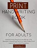 Handwriting Book for Adults: Handwriting Practice Workbook with Random Interesting Facts to Help Make Learning Fun and Engaging. (Handwriting Practice for Adults and Teens)