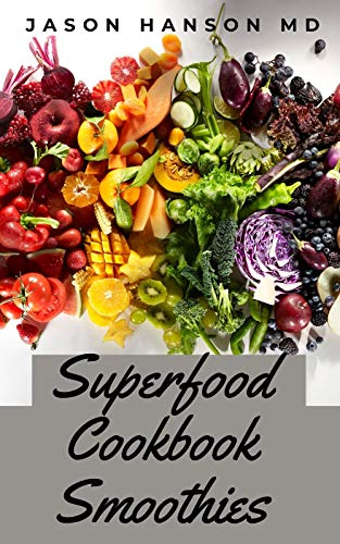 SUPERFOOD SMOOTHIES COOKBOOK: The Comprehensive Superfood Smoothies Cookbook (English Edition)