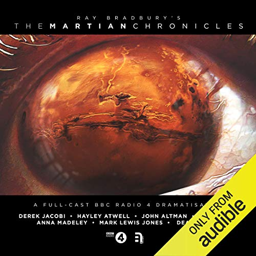 The Martian Chronicles: A Full-Cast BBC Radio 4 Drama