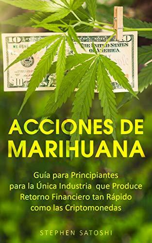 51MegV6+tXL - Acciones de Marihuana: Guía para Principiantes para la Única Industria que Produce Retorno Financiero tan Rápido como las Criptomonedas (Libro en Espansol, ... Spanish Book Version) (Spanish Edition)