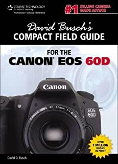 David Busch's Compact Field Guide for the Canon EOS 60D (David Busch's Digital Photography Guides)