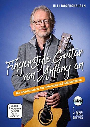 Fingerstyle Guitar von Anfang an: Die Gitarrenschule für Unterricht und Selbststudium. DVD-ROM inklusive