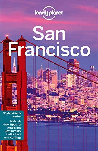 Lonely Planet Reiseführer San Francisco: 30 detaillierte karten / Mehr als 400 Tipps für Hotels und Restaurants, Cafés, Bars und Ausflüge (Lonely Planet Reiseführer E-Book)