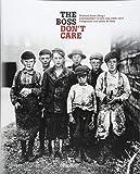 """""""The boss don't care"""". Kinderarbeit in den USA 1908-1917: Fotografien von Lewis W. Hine"""