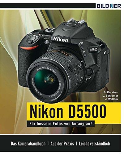 Nikon D5500: Für bessere Fotos von Anfang an! (German Edition)