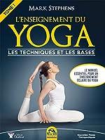 L'enseignement du Yoga - Les techniques et les bases. de Mark Stephens