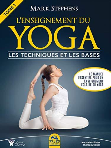 L'enseignement du Yoga - Tome 1: Les...