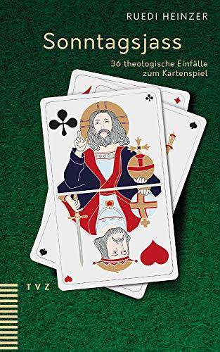 Sonntagsjass: 36 theologische Einfälle zum Kartenspiel