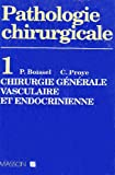 Chirurgie générale, vasculaire et endocrinienne - T1 CHIR.GENER.,VASC.ET ENDOCR.