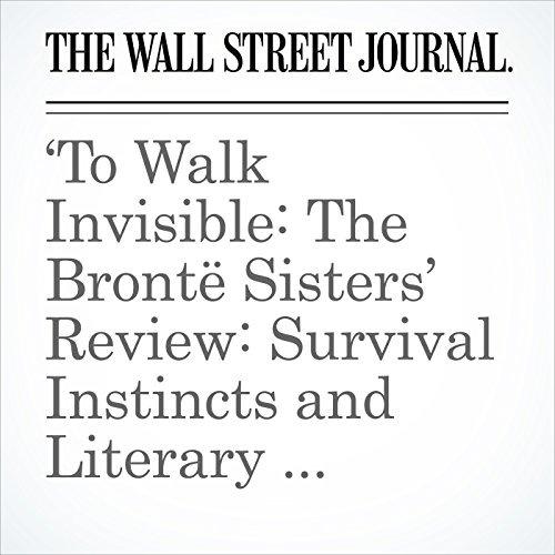 'To Walk Invisible: The Brontë Sisters' Review: Survival Instincts and Literary Ambitions copertina
