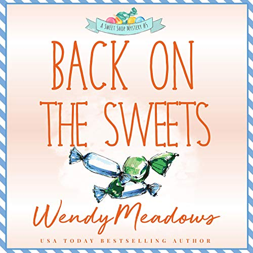 Back on the Sweets Audiobook By Wendy Meadows cover art