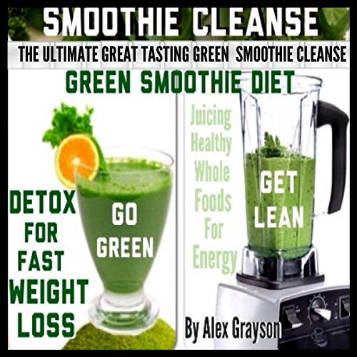 The Ultimate Great Tasting Green Smoothie Cleanse audiobook cover art