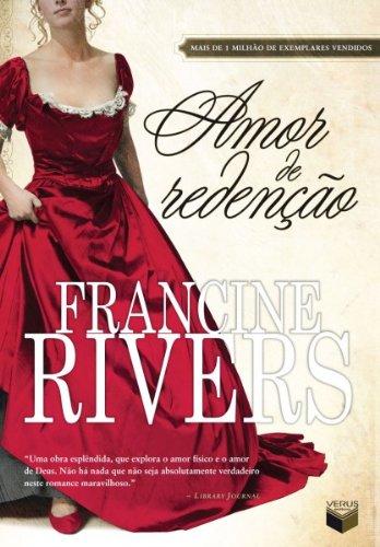 Amor de redenção por [Francine Rivers]