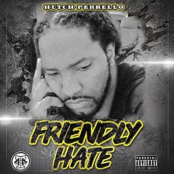 Friendly Hate