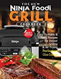 The New Ninja Foodi Grill Cookbook: Easy-To-Make & Tasty Recipes For Indoor Grilling & Air Frying Perfection (2021 EDITION)