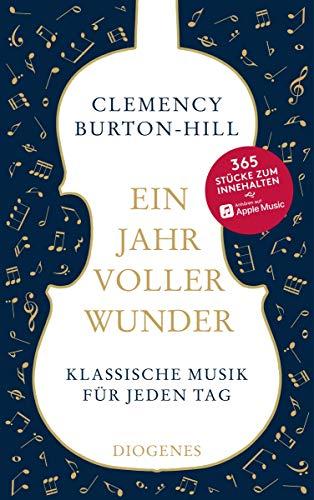 Ein Jahr voller Wunder: Klassische Musik für jeden Tag