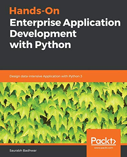 Compare Textbook Prices for Hands-On Enterprise Application Development with Python: Design data-intensive Application with Python 3  ISBN 9781789532364 by Badhwar, Saurabh