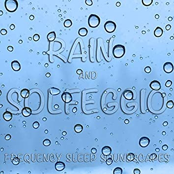Rain and Solfeggio Frequency Sleep Soundscapes
