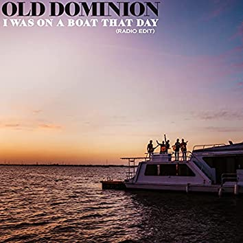 I Was On a Boat That Day (Radio Edit)
