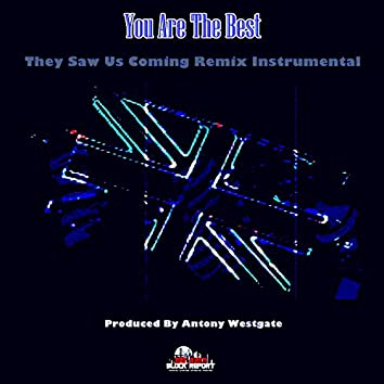 You Are The Best They Saw Us Coming (Instrumental)