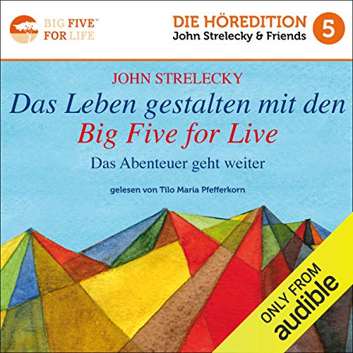 Das Leben gestalten mit den Big Five for Life: Das Abenteuer geht weiter [Creating Life with the Big Five for Life: The Adventure Continues] audiobook cover art