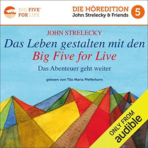 Das Leben gestalten mit den Big Five for Life: Das Abenteuer geht weiter Titelbild