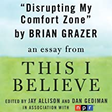 Disrupting My Comfort Zone: A 'This I Believe' Essay