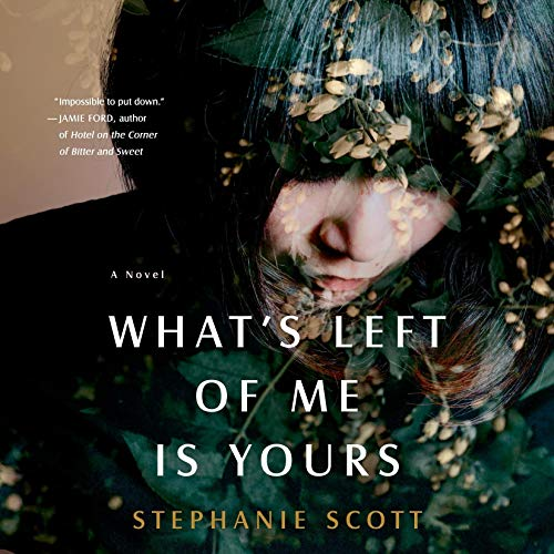 What's Left of Me Is Yours Audiobook By Stephanie Scott cover art