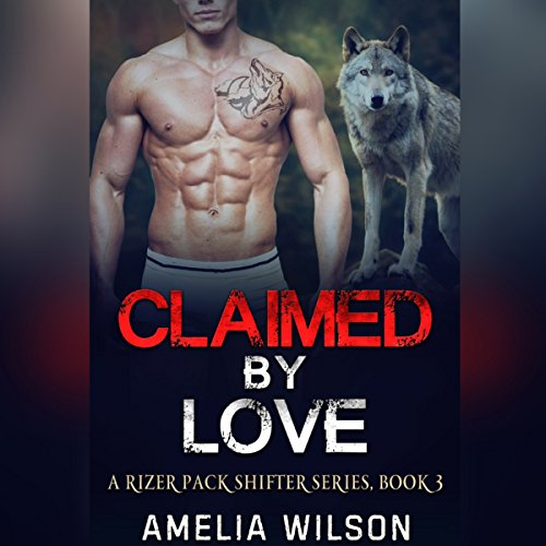 Claimed by Love     A Rizer Pack Shifter Series, Book 3              De :                                                                                                                                 Amelia Wilson                               Lu par :                                                                                                                                 Stacy Hinkle                      Durée : 2 h et 57 min     Pas de notations     Global 0,0