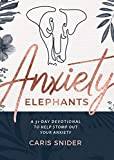 Anxiety Elephants: 31 Day Devotional on Stomping Them Out