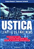 Ustica, i fatti e le fake news. Cronaca di una storia italiana fra Prima e Seconda Repubblica