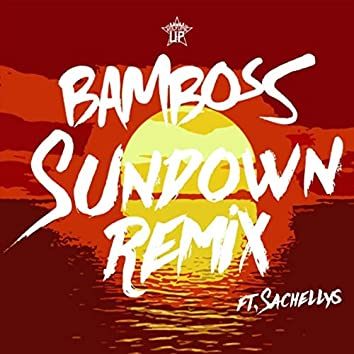Sundown (Remix) [feat. Sachellys]