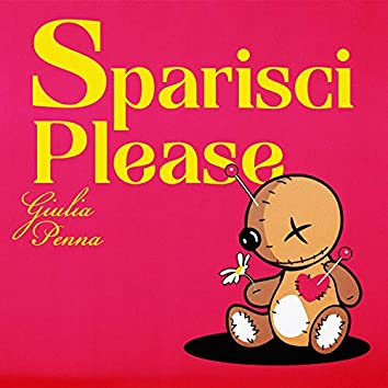 Sparisci Please