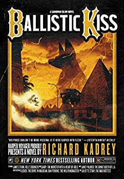 Ballistic Kiss by Richard Kadrey science fiction and fantasy book and audiobook reviews
