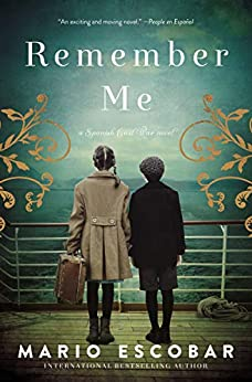 Remember Me: A Spanish Civil War Novel by [Mario Escobar]