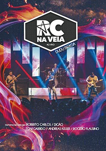 Rc Na Veia - Rc Na Veia Ao Vivo [DVD]