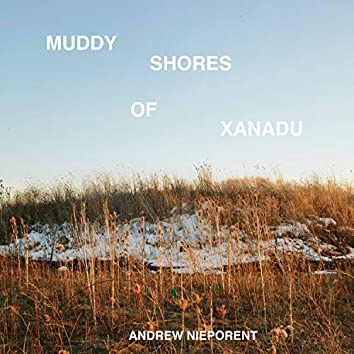 Muddy Shores of Xanadu