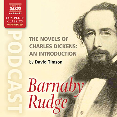 The Novels of Charles Dickens: An Introduction by David Timson to Barnaby Rudge audiobook cover art