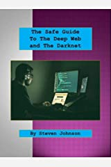The Safe Guide To The Deep Web And The Darknet Kindle Edition
