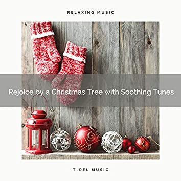 Rejoice by a Christmas Tree with Soothing Tunes