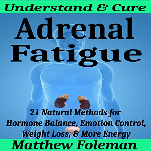 Adrenal Fatigue: Understand & Cure audiobook cover art