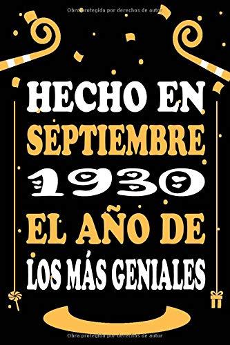 Hecho En Septiembre 1930 El Año De Los Más Geniales: Libro de visitas, cuaderno 110 páginas de felicitaciones, idea de regalo, regalo de 90 aniversario para pareja, niño, mujer,