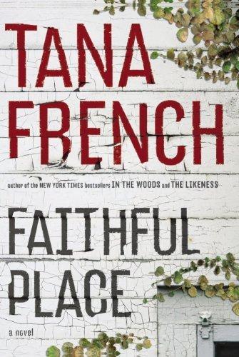 Faithful Place: A Novel by Tana French (2010-07-13)