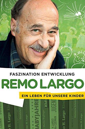 Remo Largo - Faszination Entwicklung