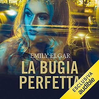 La bugia perfetta                   Di:                                                                                                                                 Emily Elgar                               Letto da:                                                                                                                                 Francesca Cuttica,                                                                                        Giusy Frallonardo,                                                                                        Pierpaolo De Mejo                      Durata:  11 ore e 51 min     77 recensioni     Totali 4,5