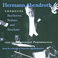 Hermann Abendroth Conducts Beethoven, Brahms & Bruckner (2002-03-26)