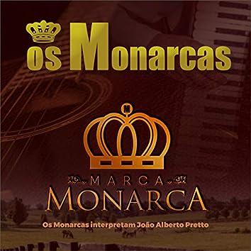 Marca Monarca - Os Monarcas Interpretam João Alberto Pretto