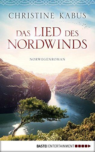 Das Lied des Nordwinds: Norwegenroman