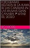 FOTOGRAFIAS DIGITALES DE LA PLAYA DE LAS CANTERAS EN LAS PALMAS GRAN CANARIA 1º MITAD DEL 2020